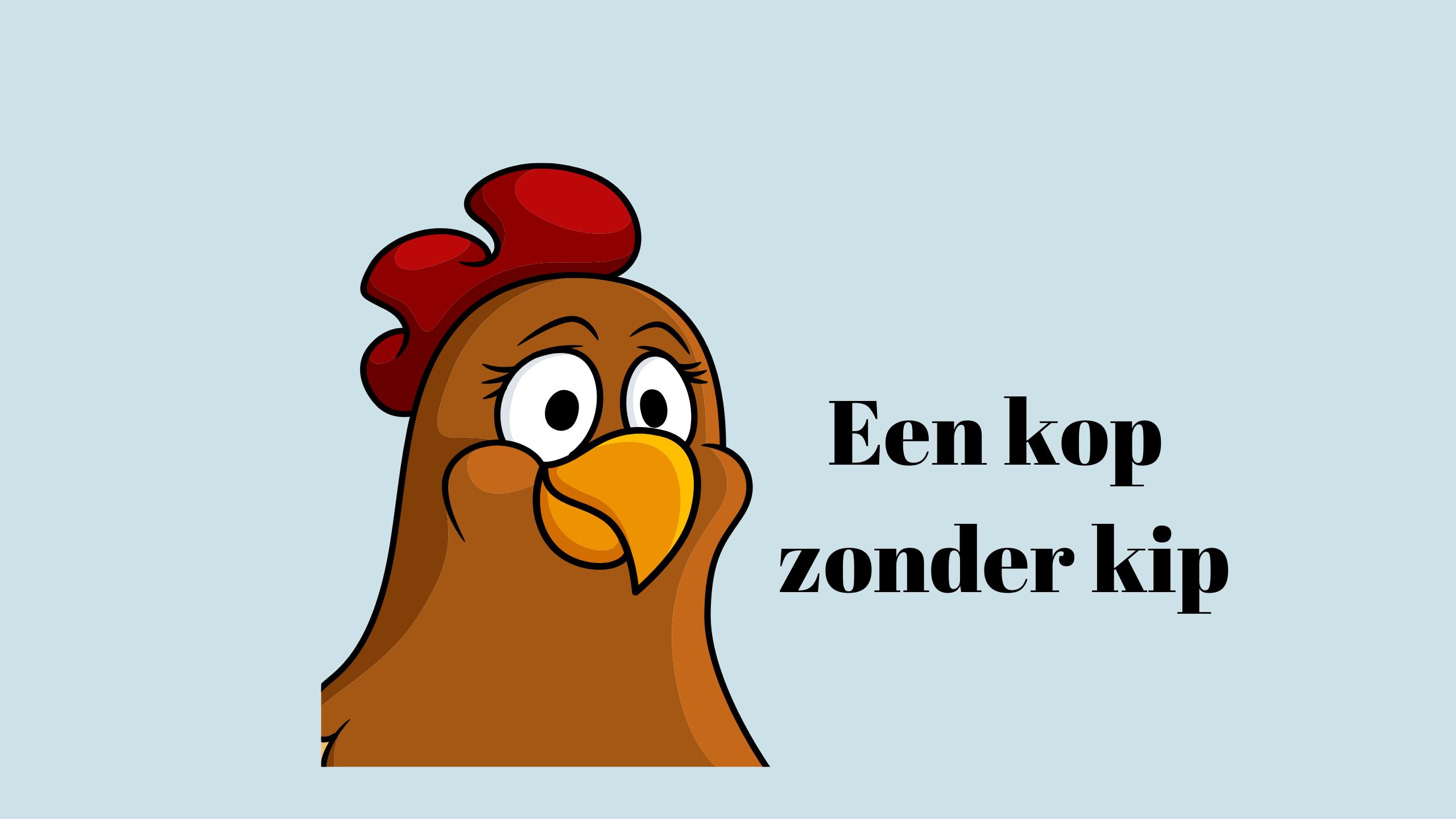 Een kop zonder kip